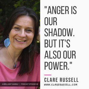 A Brilliant Gamble Podcast: Anger and the Heroine's Journey - Clare